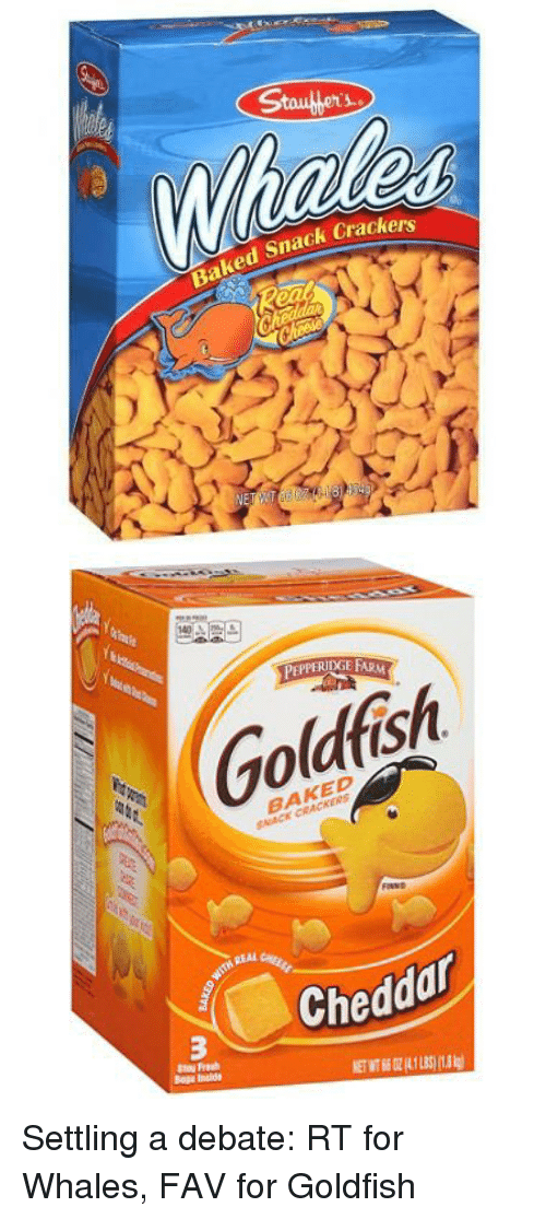 Goldfish, Hood, and Whale: Baked Snack Crac  Snack Cracker  S  y   EPPERIDGE FAR  Goldfish  BAKED  SNACK CRACKERS  때 REAL  Cheddar  Boaz Inside Settling a debate: RT for Whales, FAV for Goldfish