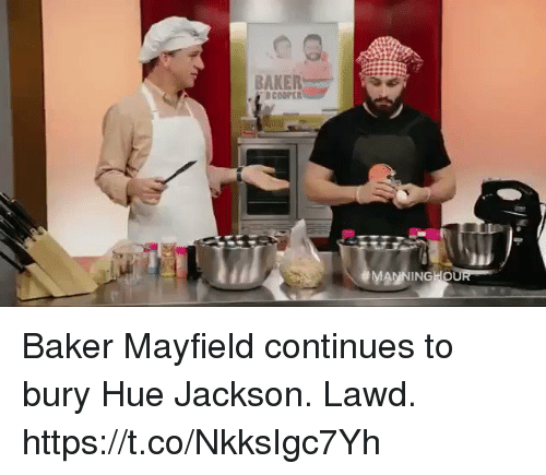 Baker Mayfield: BAKER  D COOPER Baker Mayfield continues to bury Hue Jackson.  Lawd. https://t.co/NkksIgc7Yh