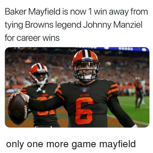 Johnny Manziel: Baker Mayfield is now 1 win away from  tying Browns legend Johnny Manziel  for career Wins  BROWNS