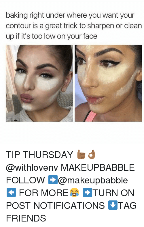 sharpen: baking right under where you want your  contour is a great trick to sharpen or clean  up if it's too low on your face TIP THURSDAY 👍🏾👌🏾 @withlovenv MAKEUPBABBLE FOLLOW ➡@makeupbabble⬅ FOR MORE😂 ➡️TURN ON POST NOTIFICATIONS ⬇TAG FRIENDS