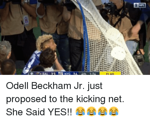 Memes, Odell Beckham Jr., and 🤖: BAL 22 nu NYG 2A  ENFL Odell Beckham Jr. just proposed to the kicking net. She Said YES!! 😂😂😂😂