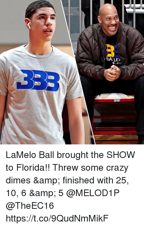 dimes: BALE  3B3 LaMelo Ball brought the SHOW to Florida!! Threw some crazy dimes & finished with 25, 10, 6 & 5 @MELOD1P @TheEC16 https://t.co/9QudNmMikF
