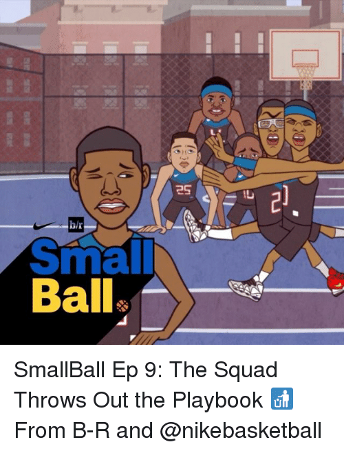 Sports, Squad, and Eps: Ball  2S SmallBall Ep 9: The Squad Throws Out the Playbook 🚮 From B-R and @nikebasketball
