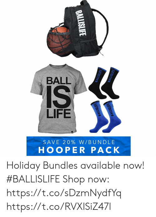 ball is life: BALL  IS  LIFE  SAVE 20% W/BUNDLE  НООРER РАСК  BALLISLIFE  BALLISLIFE  BALLISLIFE  BALLISLIFE  BALLISLIFE Holiday Bundles available now! #BALLISLIFE   Shop now: https://t.co/sDzmNydfYq https://t.co/RVXISiZ47l