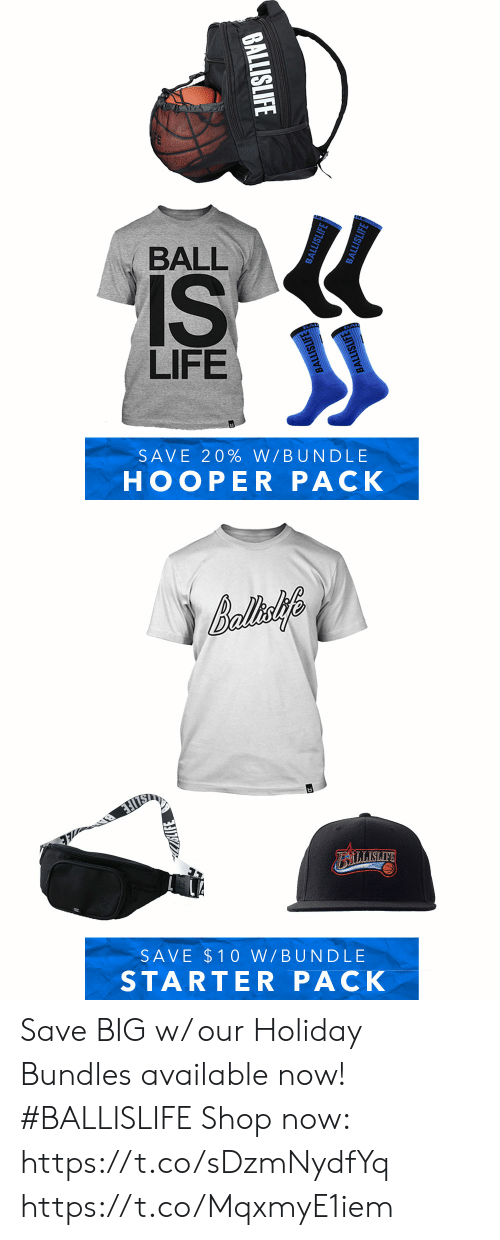 ball is life: BALL  IS  LIFE  SAVE 20% W/BUNDLE  HOOPER PACK  BALLISLIFE  BALLISLIFE  BALLISLIFE  BALLISLIFE  BALLISLIFE   Balliy's  BALLISLIE  SAVE $10 W/BUNDLE  STARTER PACK Save BIG w/ our Holiday Bundles available now! #BALLISLIFE   Shop now: https://t.co/sDzmNydfYq https://t.co/MqxmyE1iem