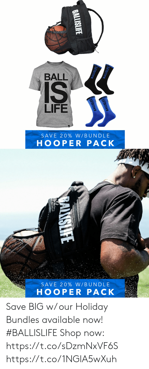 ball is life: BALL  IS  LIFE  SAVE 20% W/BUNDLE  HOOPER PACK  BALLISLIFE  BALLISLIFE  BALLISLIFE  BALLISLIFE  BALLISLIFE   SAVE 20% W/BUNDLE  HOOPER PACK  ALLISLIFE Save BIG w/ our Holiday Bundles available now! #BALLISLIFE   Shop now: https://t.co/sDzmNxVF6S https://t.co/1NGlA5wXuh