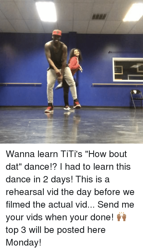 """Bout Dat: Ball Wanna learn TiTi's """"How bout dat"""" dance!? I had to learn this dance in 2 days! This is a rehearsal vid the day before we filmed the actual vid... Send me your vids when your done! 🙌🏾top 3 will be posted here Monday!"""