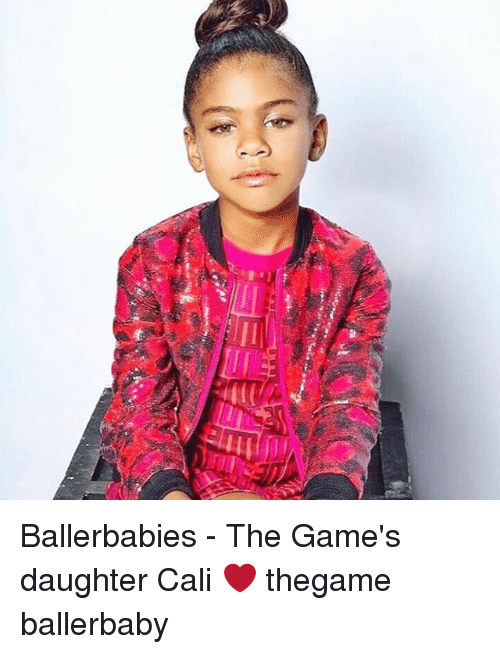 Ballerbabies The Game S Daughter Cali Thegame Ballerbaby Meme On Sizzle
