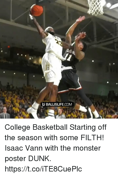 College basketball: BALLISLIFE.COMM College Basketball Starting off the season with some FILTH! Isaac Vann with the monster poster DUNK. https://t.co/iTE8CuePlc