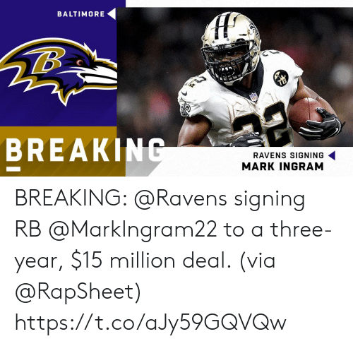 Baltimore: BALTIMORE  BREAKIN  RAVENS SIGNING  MARK INGRAM BREAKING: @Ravens signing RB @MarkIngram22 to a three-year, $15 million deal. (via @RapSheet) https://t.co/aJy59GQVQw