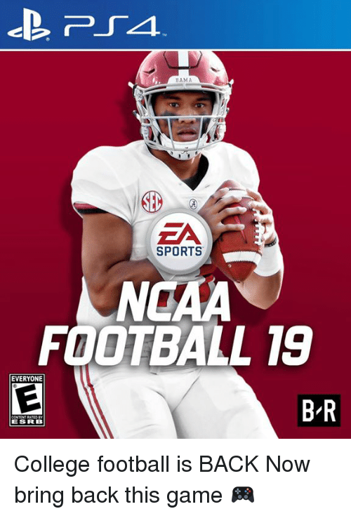 esrb: BAMA  SPORTS  NCAA  FOOTBALL 19  EVERYONE  B-R  ESRB College football is BACK  Now bring back this game 🎮