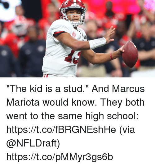 """Memes, School, and 🤖: BAMA """"The kid is a stud."""" And Marcus Mariota would know.  They both went to the same high school: https://t.co/fBRGNEshHe (via @NFLDraft) https://t.co/pMMyr3gs6b"""