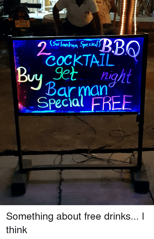 cocktail: BAN  9945  Up  (Swi lonkgn Specal)  CoCKTAIL  9et night  Barman  Pecia  n SpeiC Something about free drinks... I think