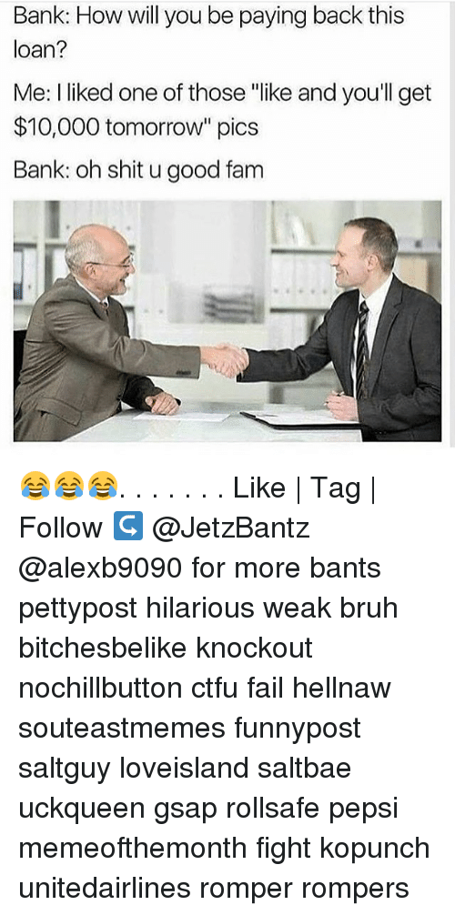"""Saltbae: Bank: How will you be paying back this  loan?  Me: I liked one of those """"like and youll get  $10,000 tomorrow"""" pics  Bank: oh shit u good fam 😂😂😂. . . . . . . Like 