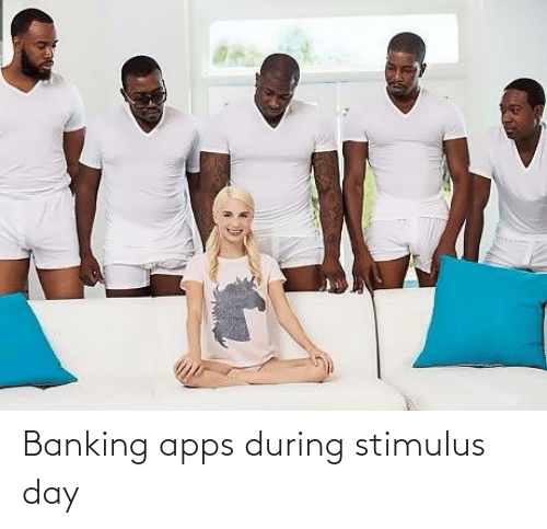 Banking: Banking apps during stimulus day
