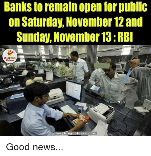 News, Good, and Sunday: BankStoremain open for public  on Saturday, November 12and  Sunday, November 13:RBI  LA GHNG  ours .com  a u g hi Good news...