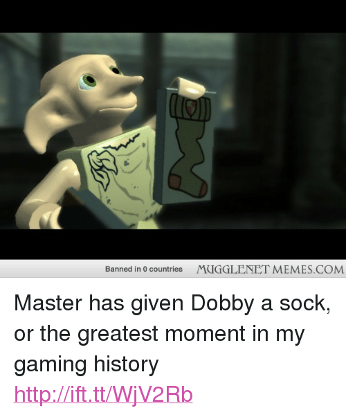 """Master Has Given Dobby A Sock: Banned in 0 countries  MUGGLENET MEMES.COM <p>Master has given Dobby a sock, or the greatest moment in my gaming history <a href=""""http://ift.tt/WjV2Rb"""">http://ift.tt/WjV2Rb</a></p>"""