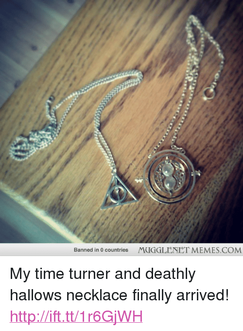 "time turner: Banned in 0 countries  MUGGLENET MEMES.COM <p>My time turner and deathly hallows necklace finally arrived! <a href=""http://ift.tt/1r6GjWH"">http://ift.tt/1r6GjWH</a></p>"