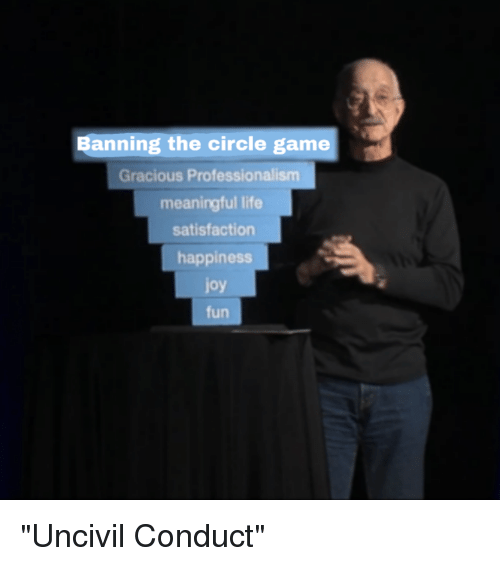 The Circle Game: Banning the circle game  Gracious Professionalism  meaningful life  satisfaction  happiness  joy  fun