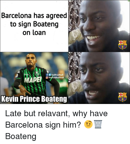 fcb: Barcelona has agreed  to sign Boateng  on loan  FCB  TrollFootball  TheFootballTroll  Kevin Prince Boateng  FC B Late but relavant, why have Barcelona sign him? 🤨🗑 Boateng
