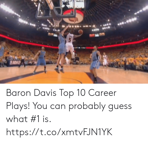 Baron Davis: Baron Davis Top 10 Career Plays! You can probably guess what #1 is.   https://t.co/xmtvFJN1YK