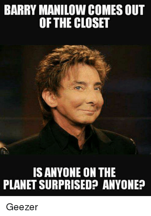 25 Best Memes About Barry Manilow Barry Manilow Memes