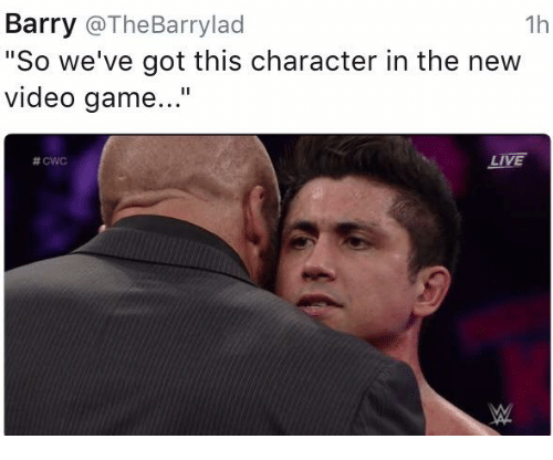 """new video games: Barry  @The Barrylad  1h  """"So we've got this character in the new  video game  CWC  LIVE"""
