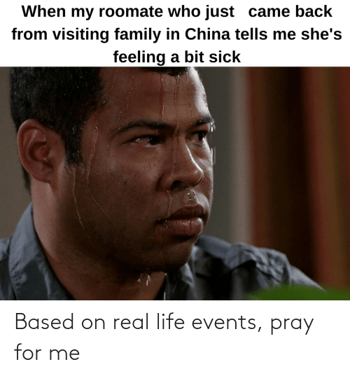 events: Based on real life events, pray for me