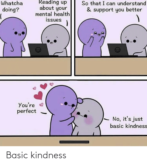 Kindness: Basic kindness
