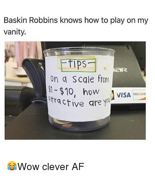 Scaling: Baskin Robbins knows how to play on my  vanity.  ps  on a Scale ftom  oW  VISA OiSCOVE  DISCOVE  ctive are y 😂Wow clever AF