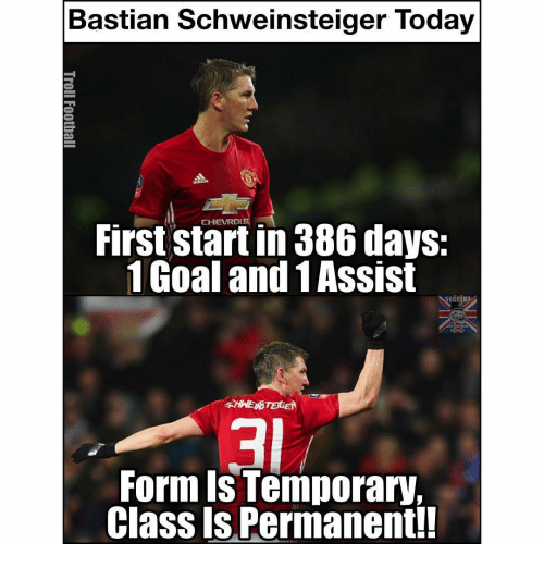 Memes, Soccer, and Chevrolet: Bastian Schweinsteiger Today  First CHEVROLET  in 386 days:  1 Goal and 1Assist  SOCCER  Form Is Temporary  Class Is Permanent!!