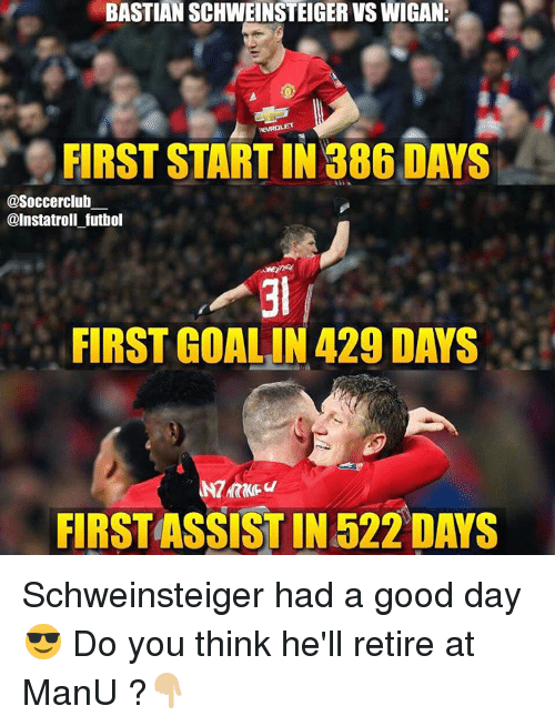 Anna, Memes, and Bastian Schweinsteiger: BASTIAN SCHWEINSTEIGER VSWIGAN:  FIRST STARTIN 386 DAYS  asoccerclub  @Instatroli futbol  FIRST GOALIN 429 DAYS  ANNA  FIRST ASSISTIN522 DAYS Schweinsteiger had a good day😎 Do you think he'll retire at ManU ?👇🏼