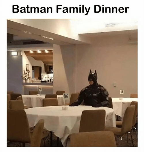 Batman, Family, and Memes: Batman Family Dinner  54  05  506