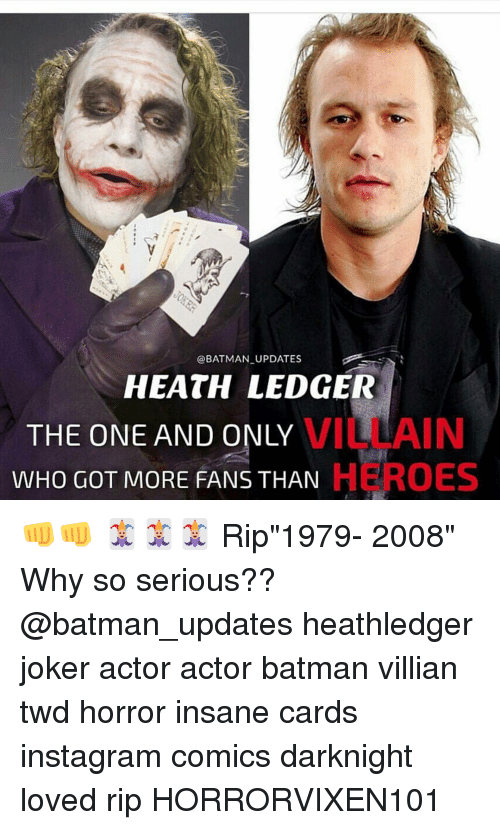 """Joker, Memes, and Heath Ledger: @BATMAN UPDATES  HEATH LEDGER  VILLAIN  THE ONE AND ONLY  HEROES  WHO GOT MORE FANS THAN 👊👊 🃏🃏🃏 Rip""""1979- 2008"""" Why so serious?? @batman_updates heathledger joker actor actor batman villian twd horror insane cards instagram comics darknight loved rip HORRORVIXEN101"""