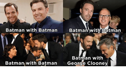 Memes, 🤖, and Batman Batman: Batman with Batman  Batman with Batman  Batman with  Batman with Batman  George Clooney