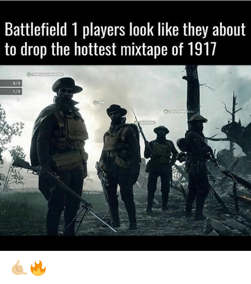 About To Drop The Hottest Mixtape: Battlefield 1 players look like they about  to drop the hottest mixtape of 1917 🤙🏼🔥