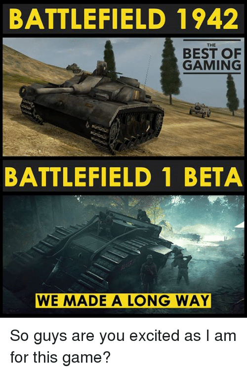 Battlefield: BATTLEFIELD 1942  THE  BEST OF  GAMING  BATTLEFIELD 1 BETA  WE MADE A LONG WAY So guys are you excited as I am for this game?