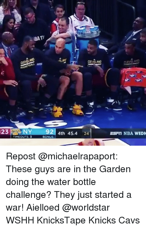 Cavs, Memes, and Worldstar: BATY  PIEVILANO  23 TIMEOUT S3  92 4th 45.4  24  ESTT NBA WEDN Repost @michaelrapaport: These guys are in the Garden doing the water bottle challenge? They just started a war! Aielloed @worldstar WSHH KnicksTape Knicks Cavs