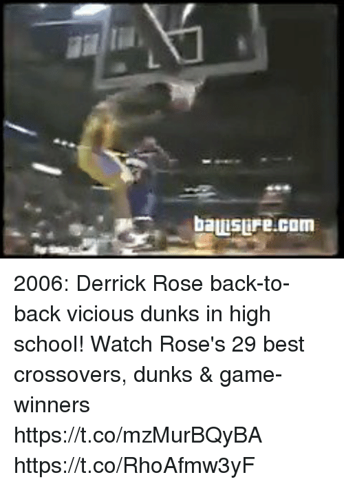 Back to Back, Derrick Rose, and Memes: bausure.com 2006: Derrick Rose back-to-back vicious dunks in high school!  Watch Rose's 29 best crossovers, dunks & game-winners https://t.co/mzMurBQyBA https://t.co/RhoAfmw3yF