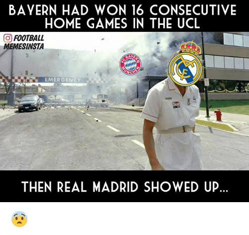 Football, Memes, and Real Madrid: BAYERN HAD WON 16 CONSECUTIVE  HOME GAMES IN THE UCL  GO FOOTBALL  INSTA  AY  NCH  EMERGENCY  THEN REAL MADRID SHOWED UP. 😨