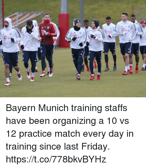 Friday, Memes, and Match: Bayern Munich training staffs have been organizing a 10 vs 12 practice match every day in training since last Friday. https://t.co/778bkvBYHz