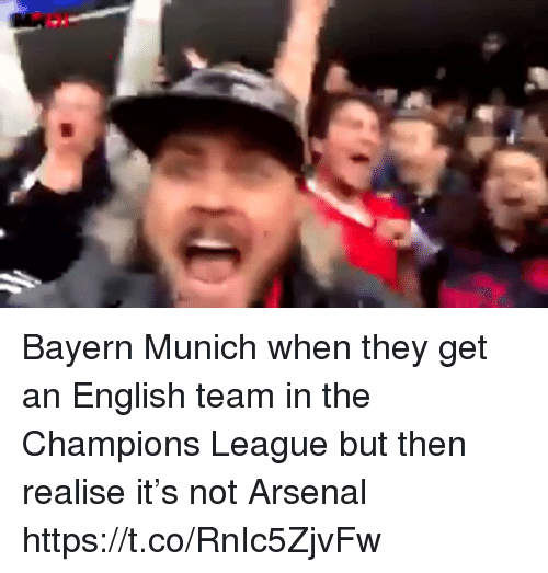 Bayern Munich: Bayern Munich when they get an English team in the Champions League but then realise it's not Arsenal https://t.co/RnIc5ZjvFw