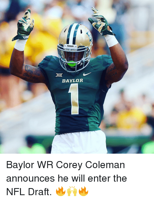 Nfl, NFL Draft, and Sports: BAYLOR  BAYLOR Baylor WR Corey Coleman announces he will enter the NFL Draft. 🔥🙌🔥