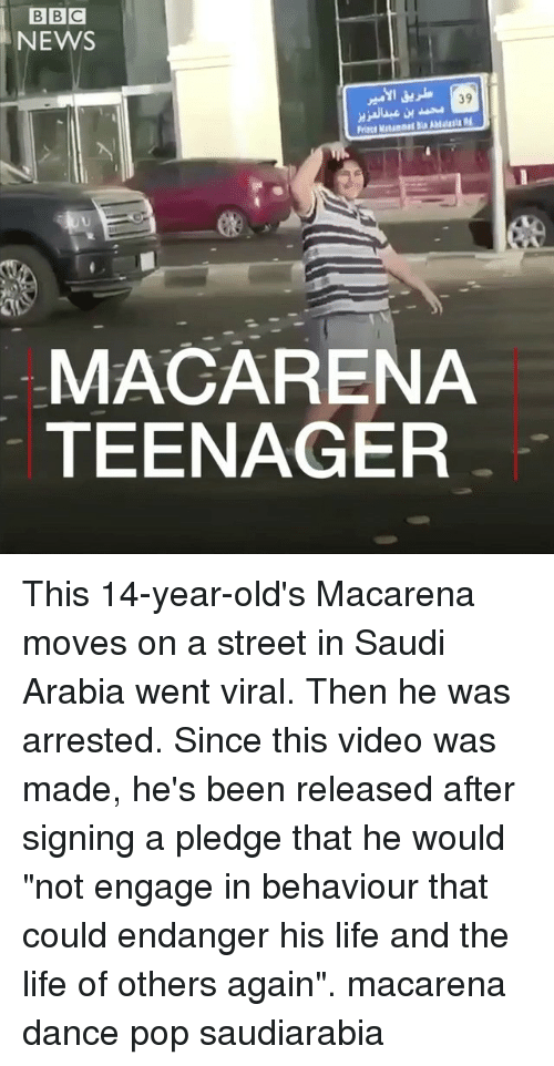 "Dancee: BBC  NEWS  39  AMasta  Prince Maam  MACARENA  TEENAGER This 14-year-old's Macarena moves on a street in Saudi Arabia went viral. Then he was arrested. Since this video was made, he's been released after signing a pledge that he would ""not engage in behaviour that could endanger his life and the life of others again"". macarena dance pop saudiarabia"