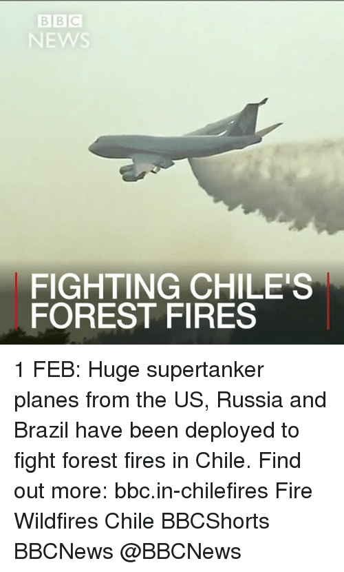 Forest Fire: BBC  NEWS  FIGHTING CHILES  FOREST FIRES 1 FEB: Huge supertanker planes from the US, Russia and Brazil have been deployed to fight forest fires in Chile. Find out more: bbc.in-chilefires Fire Wildfires Chile BBCShorts BBCNews @BBCNews