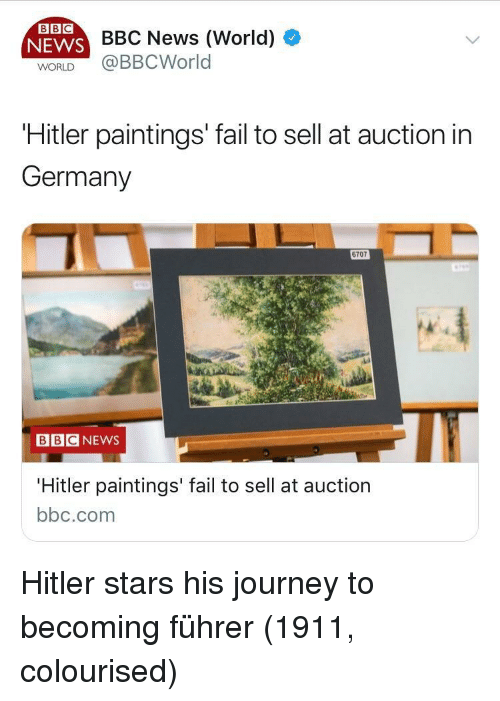 auction: BBC  NEWS  WORLD  BBC News (World)  @BBCWorld  Hitler paintings' fail to sell at auction in  Germany  6707  BBCNEWS  Hitler paintings' fail to sell at auction  bbc.com Hitler stars his journey to becoming führer (1911, colourised)