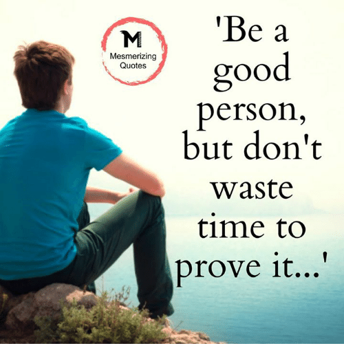 Dont Waste Time Quotes: 25+ Best Memes About Wasted Time