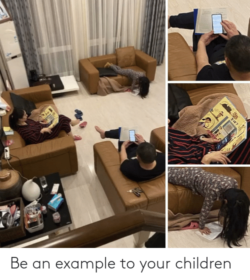 example: Be an example to your children