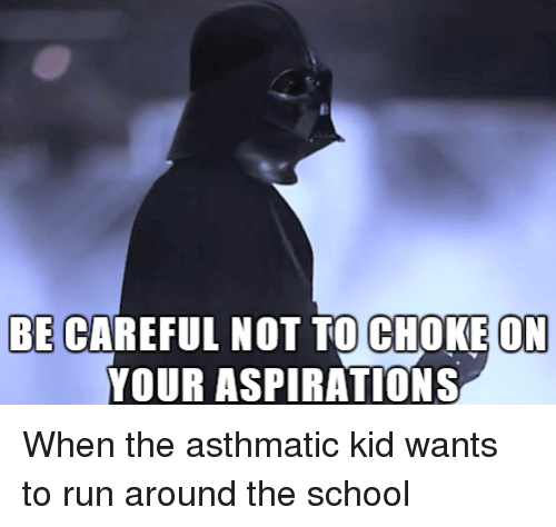 Be Careful Not To Choke On Your Aspirations: BE CAREFUL NOT TO CHOKE ON  YOUR ASPIRATIONS