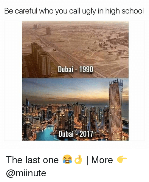 Funny, School, and Ugly: Be careful who you call ugly in high school  Dubai 1990  Dubai 2011 The last one 😂👌 | More 👉 @miinute